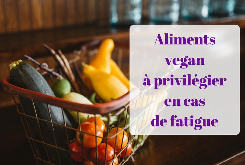 Aliments veganà privilégieren cas de fatigue