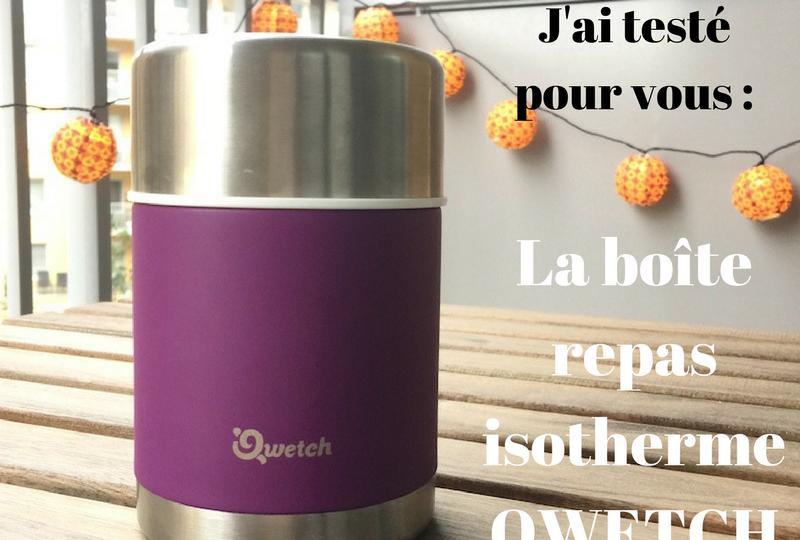 Le carnet d'Anne-so - Boîte repas isotherme Qwetch